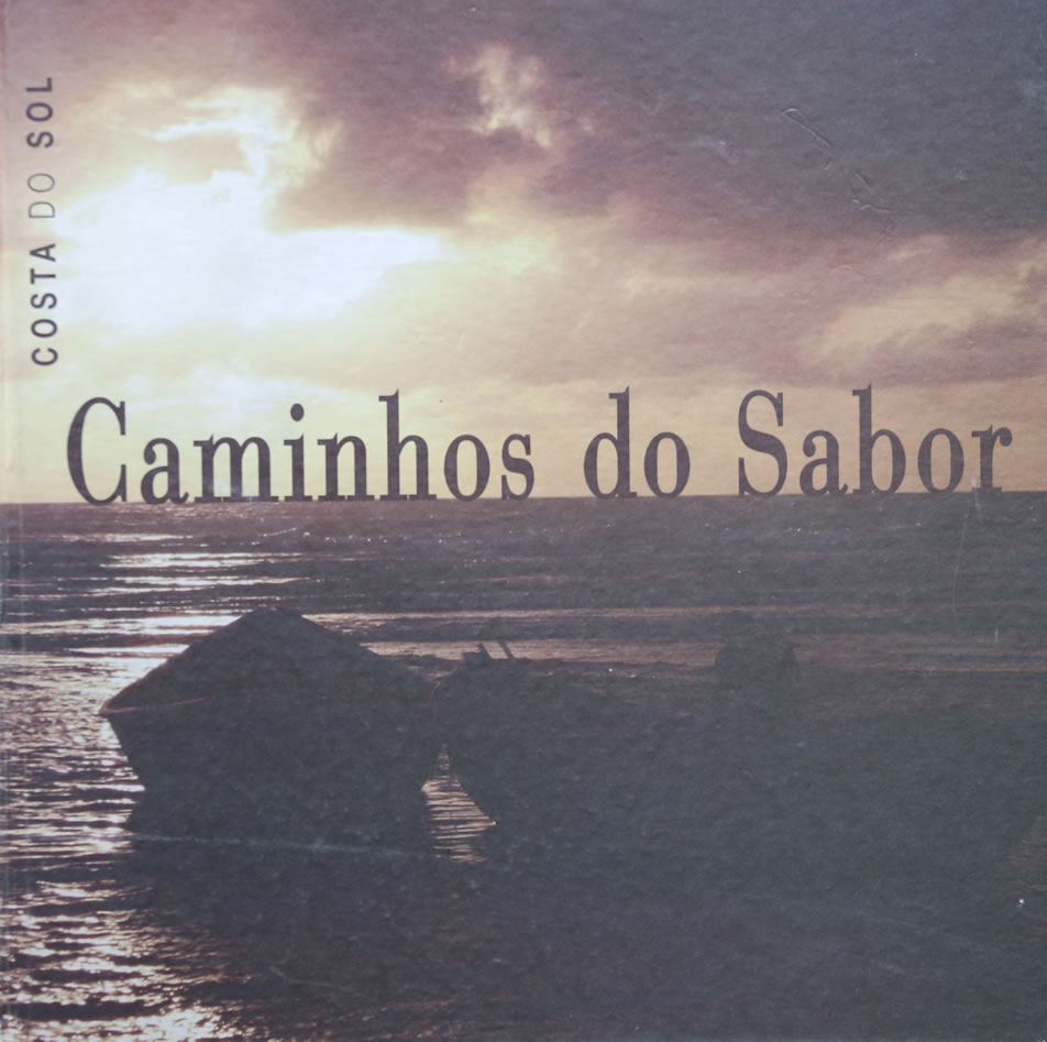 CAMINHOS DO SABOR - COSTA DO SOL